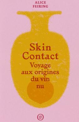 skin contact,alice feiring,nourirturfu,tonnerre de l'est